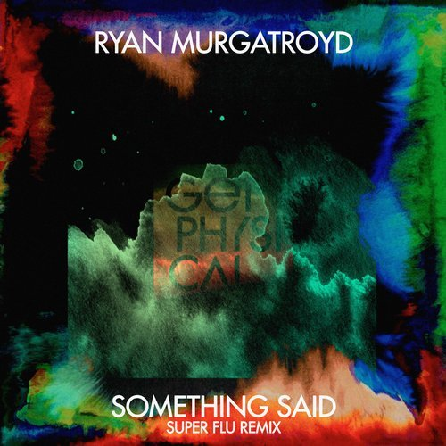 Ryan Murgatroyd - Something Said (Super Flu Remix) [GPM424]