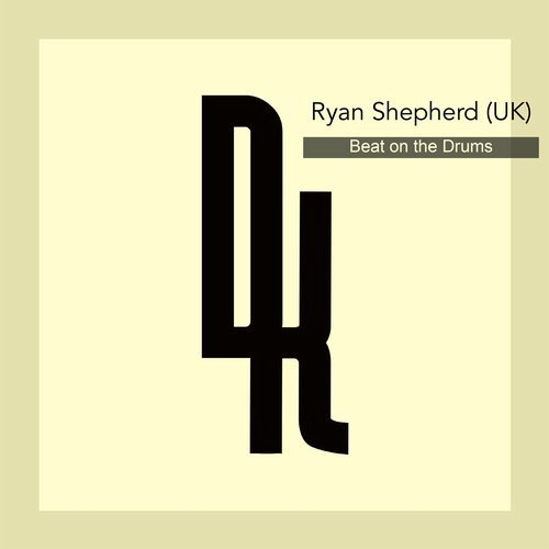 Ryan Shepherd (UK) – Beat On the Drums [DRUMKIT010]