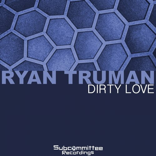 Ryan Truman - Dirty Love [SUB 023]