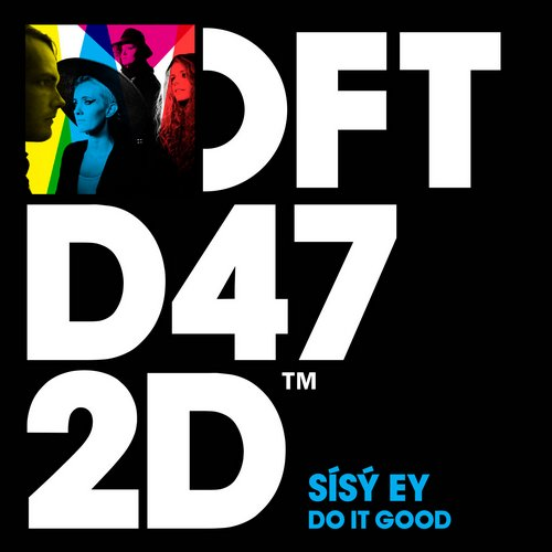 Sísý Ey - Do It Good (Club Mix) [DFTD472D]