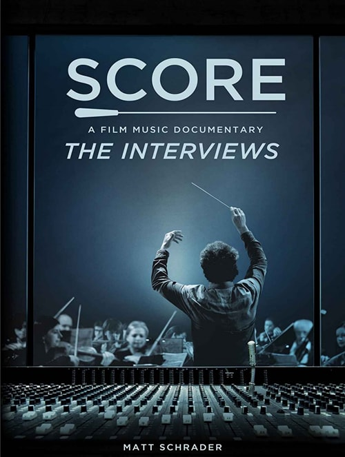 SCORE A Film Music Documentary The Interviews