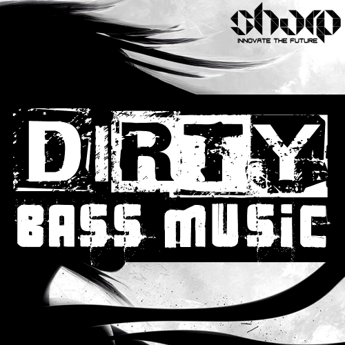 SHARP Dirty Bass Music