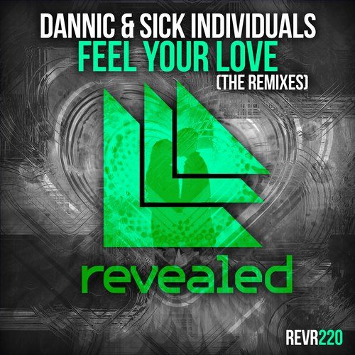 SICK INDIVIDUALS, Dannic - Feel Your Love [REVR220B]