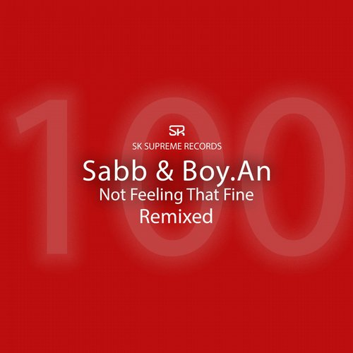 Sabb, Boy.An – Not Feeling That Fine (Remixes) [SKSR100R]
