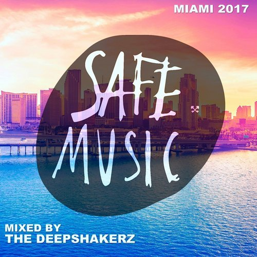 Safe Miami 2017 (Mixed By The Deepshakerz) [SAFECOMP007]