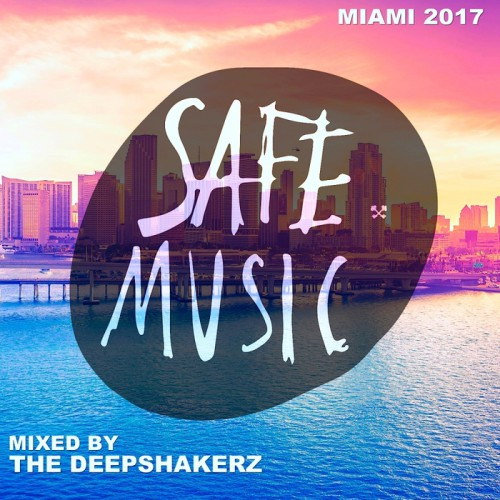 VA – Safe Miami 2017 (Mixed By The Deepshakerz) SAFECOMP007