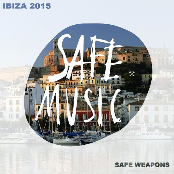 VA - Safe Weapons Ibiza 2015 [SAFEWEAP07]