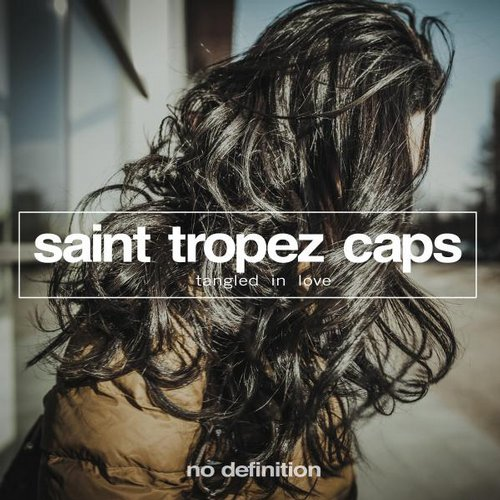 Saint Tropez Caps - Tangled In Love [NDF079]