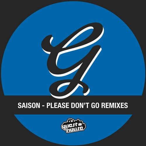 Saison - Pleae Don't Go Remixes [GMD327]