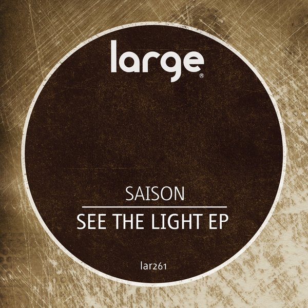 Saison - See The Light EP [LAR261]