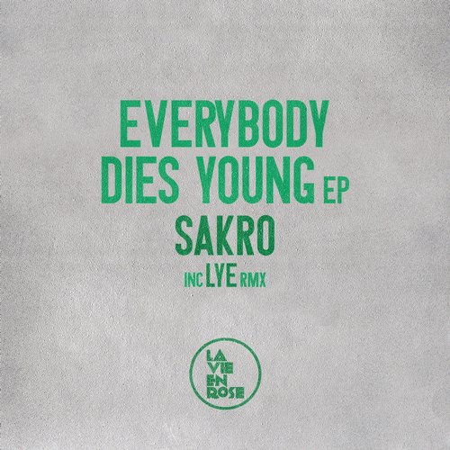 Sakro - Every Body Dies Young [LVR21]
