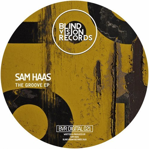 Sam Haas – The Groove EP [BVRDIDITAL021]