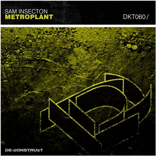 Sam Insecton – Metroplant [DKT060]