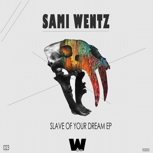 Sami Wentz - Slave of Your Dream EP [WTZ023]
