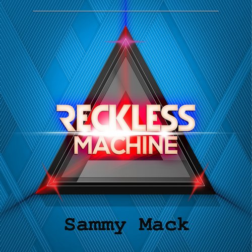 Sammy Mack - Reckless Machine [BLV2002879]