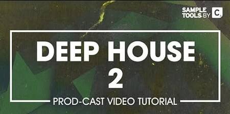 Sample Tools by CR2 Deep House 2 Production TUTORiAL