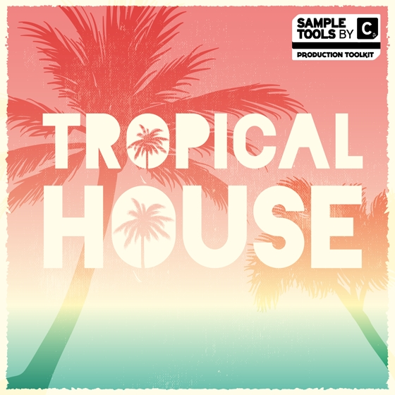 Sample Tools by Cr2 Tropical House