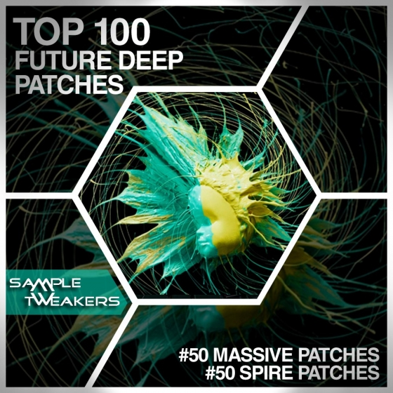 Sample Tweakers Top 100 Future Deep Patches Massive and SPiRE