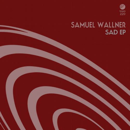 Samuel Wallner – Sad EP [HROOM220]