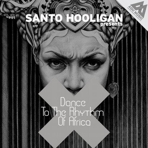 Santo Hooligan - Dance To The Rhythm Of Africa [AQU 045]