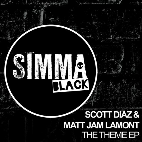 Scott Diaz, Matt Jam Lamont - The Theme EP [SIMBLK047]
