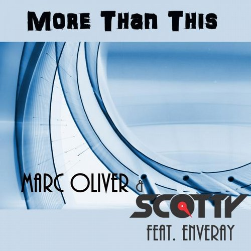 Scotty, Enveray, Marc Oliver - More Than This [36501815A45]