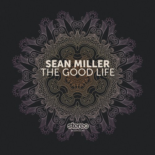 Sean Miller - The Good Life [SP143]