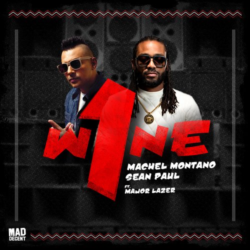 Sean Paul, Machel Montano, Major Lazer - One Wine (feat. Major Lazer) [MAD257]