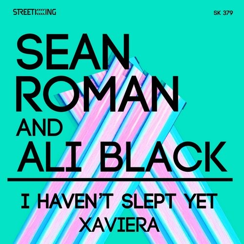 Sean Roman – I Haven't Slept Yet / Xaviera [SK379]