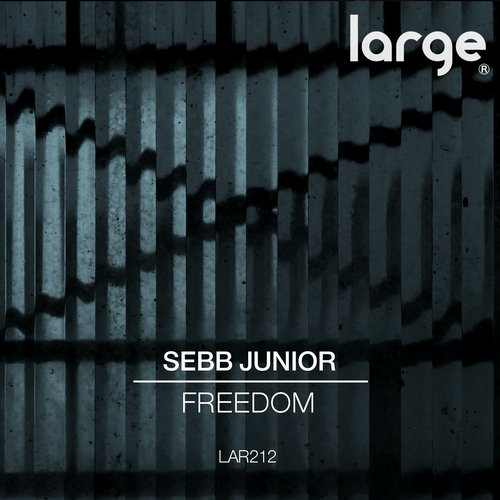 Sebb Junior - Freedom [LAR 212]