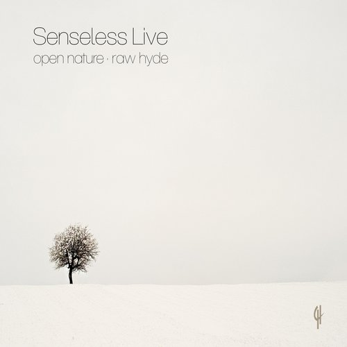 Senseless Live - Open Nature / Raw Hyde [CH 033]