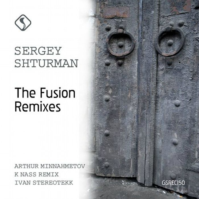 Sergey Shturman - The Fusion (Remixes) [GSREC150]