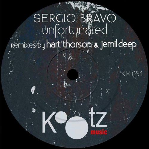 Sergio Bravo - Unfortunated [KM051]