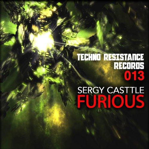 Sergy Casttle - Furious [TECHNORESISTANCE013]