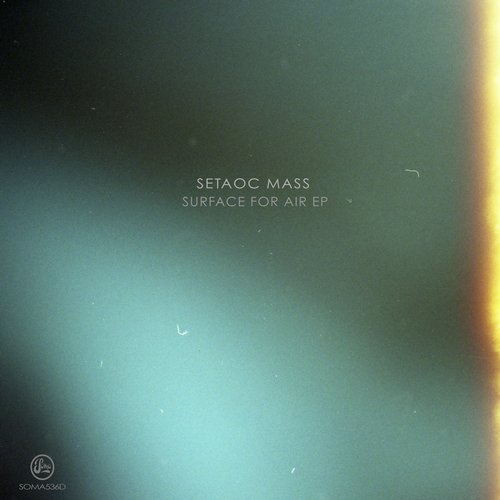 Setaoc Mass - Surface For Air EP [SOMA536D]