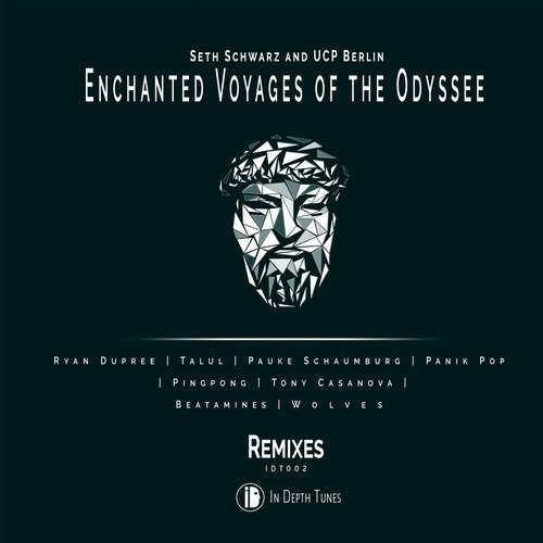Seth Schwarz, UCP Berlin - Enchanted Voyages Of The Odyssee (Remixes) [IDT002]