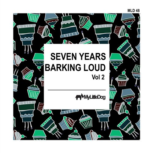 VA - Seven Years Barking Loud, Vol 2 [MLD048]