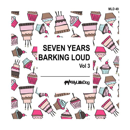 VA - Seven Years Barking Loud, Vol. 3 [MLD049]