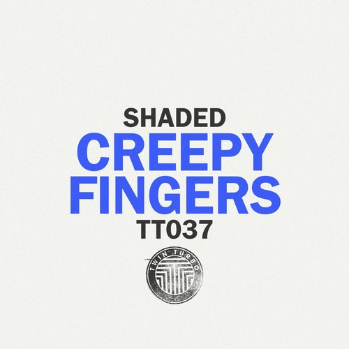 Shaded (LA) – Creepy Fingers [TT037]