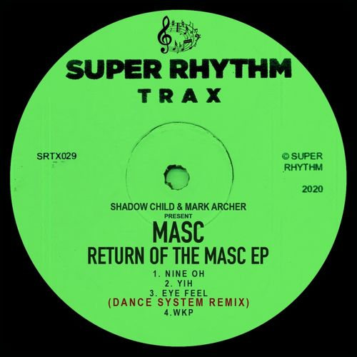 Shadow Child, Mark Archer, Masc - Return Of The MASC EP [SRTX029]