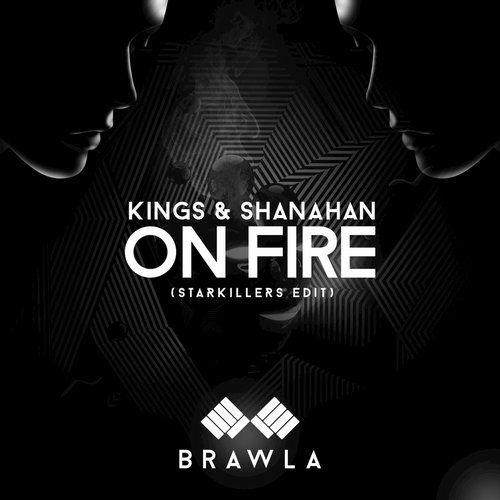 Shanahan, Kings, Starkillers - On Fire (Starkillers Edit) [BR011]