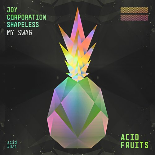 Shapeless, Joy Corporation – My Swag [ACID031]