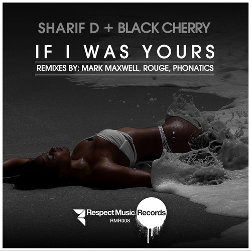 Sharif D, Black Cherry - If I Was Yours [RMR 008]
