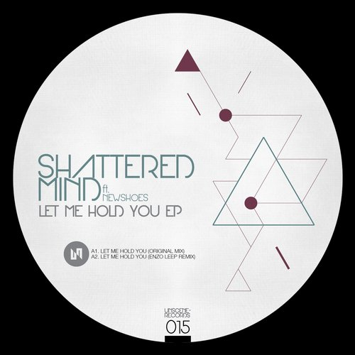 Shattered Mind - Let Me Hold You EP [UNS015]