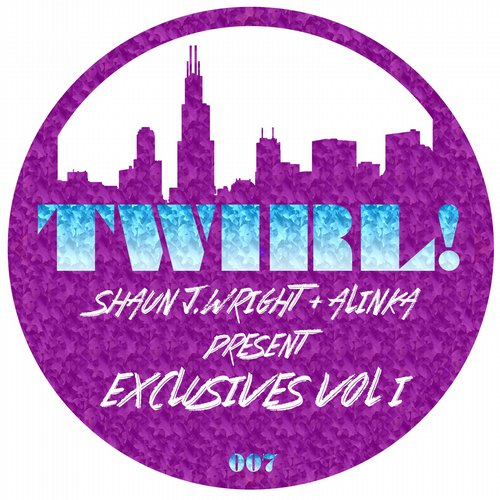 Shaun J. Wright Alinka - Twirl Exclusives, Vol. 1 [TWIRL007]