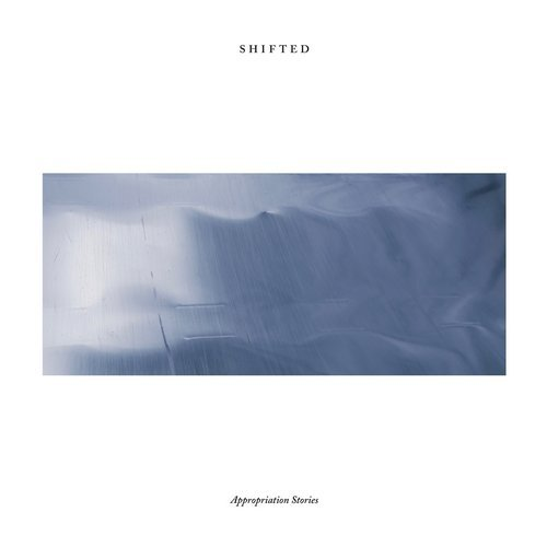 Shifted – Appropriation Stories [HOS470]