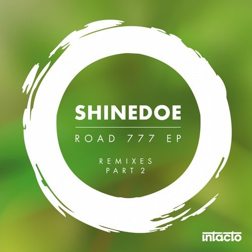Shinedoe – Road 777 EP Remixes Part 2 [INTAC058]