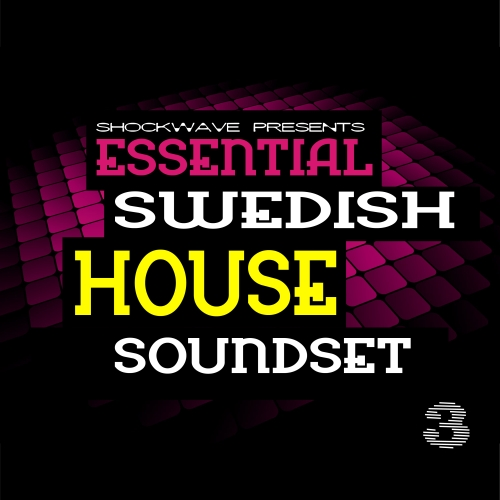 Shockwave Essential Swedish House Soundset Vol.3 FOR SYLENTH ACID WAV FXB