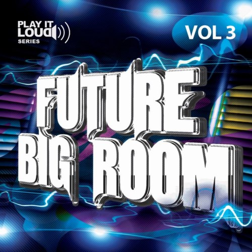 Shockwave Play It Loud Future Big Room Vol.3 ACID WAV MiDi-DISCOVER