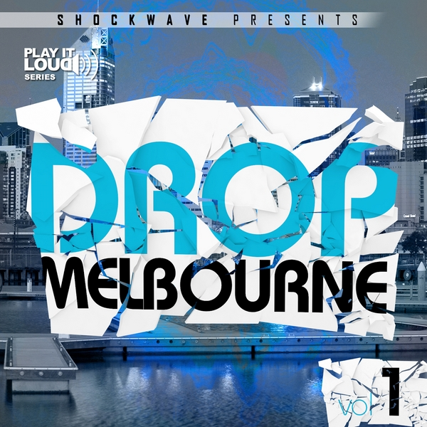 Shockwave Play It Loud Melbourne Drop Vol.1 ACID WAV MiDi-DISCOVER
